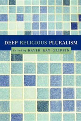 Deep Religious Pluralism   -     By: David Ray Griffin