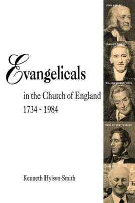Evangelicals in the Church of England 1734-1984  -     By: Kenneth Hylson-Smith
