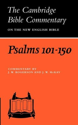 Psalms 101-150: The Cambridge Bible Commentary   -     By: John W. Rogerson, J.W. McKay