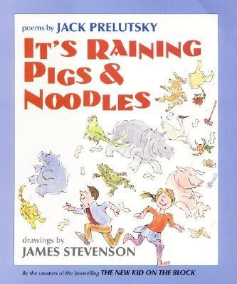 its raining pigs noodles by jack prelutsky illustrated by james stevenson