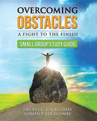 Overcoming Obstacles Small Group Study Guide  -     By: Tiffany C. Edgecombe, Adrian F. Edgecombe