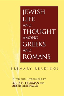 Jewish Life and Thought Among Greeks and Romans   -     By: Louis H. Feldman, Meyer Reinhold