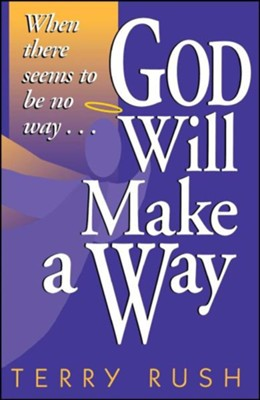 God Will Make a Way: When There Seems to Be No Way Original Edition  -     By: Terry Rush
