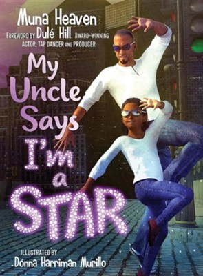 My Uncle Says I'm a Star  -     By: Muna Heaven     Illustrated By: Donna Harriman Murillo