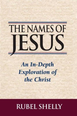 The Names of JesusOriginal Edition  -     By: Rubel Shelly