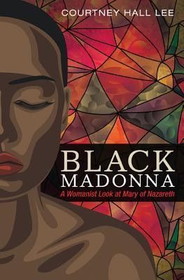 Black Madonna  -     By: Courtney Hall Lee