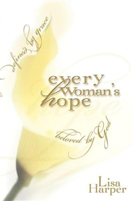 Every Woman's Hope, Original Edition    -     By: Lisa Harper