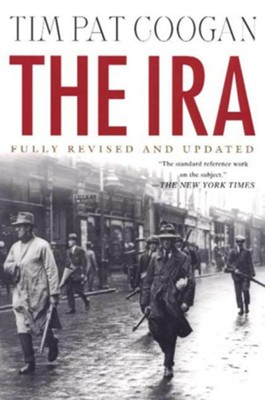 The IRA Revised, Update Edition  -     By: Tim Pat Coogan