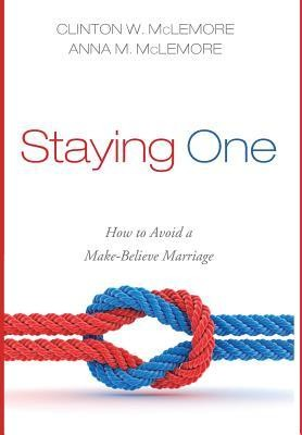 Staying One  -     By: Clinton W. McLemore, Anna M. McLemore