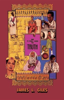 And Ye Shall Know the Truth  -     By: James L. Giles
