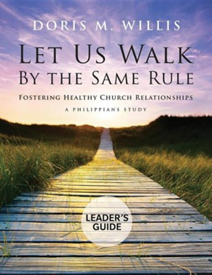 Let Us Walk by the Same Rule: Leader's Guide  -     By: Doris Willis