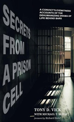 Secrets from a Prison Cell  -     By: Tony D. Vick, Michael T. McRay