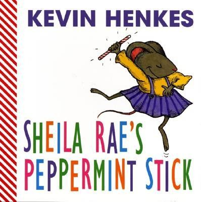 Sheila Rae's Peppermint Stick  -     By: Kevin Henkes     Illustrated By: Kevin Henkes