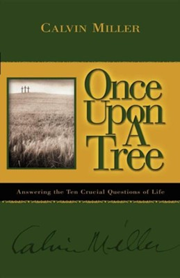 Once Upon a TreeOriginal Edition  -     By: Calvin Miller