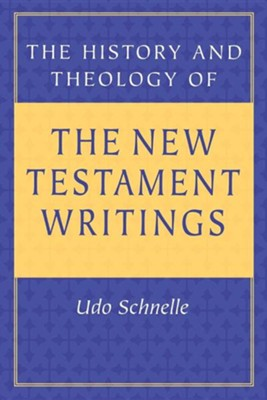The History and Theology of New Testament Writings   -     By: Udo Schnelle