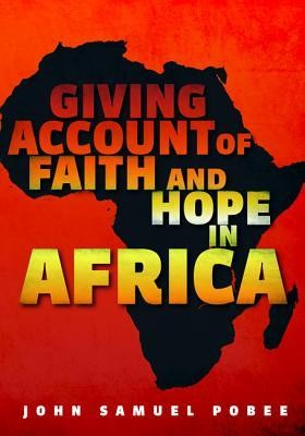Giving Account of Faith and Hope in Africa  -     By: John Samuel Pobee