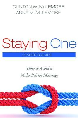 Staying One  -     By: Clinton W. McLemore, Anna McLemore