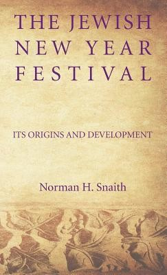 The Jewish New Year Festival  -     By: Norman H. Snaith