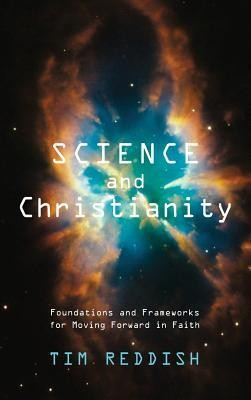 Science and Christianity  -     By: Tim Reddish