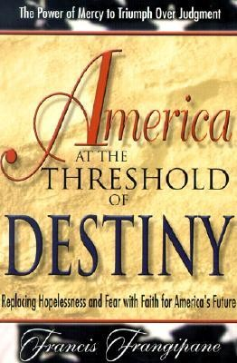 America at the Threshold of Destiny  -     By: Francis Frangipane