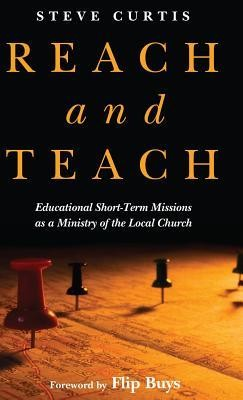 Reach and Teach  -     By: Steve Curtis