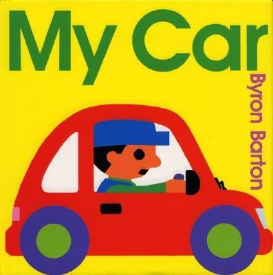 My Car  -     By: Byron Barton     Illustrated By: Byron Barton