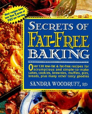 Secrets of Fat-Free Baking  -     By: Sandra Woodruff