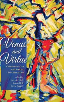 Venus and Virtue  -     Edited By: Jerry L. Walls, Jeremy Neill, David Baggett