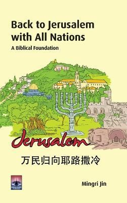 Back to Jerusalem with All Nations  -     By: Ezra Jin