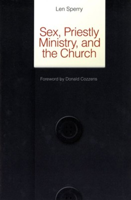 Sex, Priestly Ministry, and the Church  -     By: Len Sperry, Donald Cozzens-Foreword