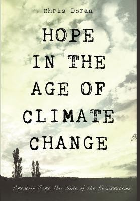 Hope in the Age of Climate Change  -     By: Chris Doran
