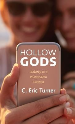 Hollow Gods  -     By: C. Eric Turner, Micah Fries