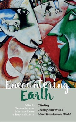 Encountering Earth  -     Edited By: Trevor Bechtel, Matt Eaton, Tim Harvie