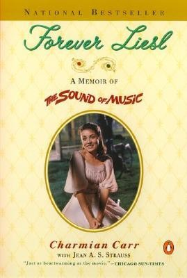 Forever Liesl: A Memoir of the Sound of Music  -     By: Charmian Carr, Jean A.S. Strauss