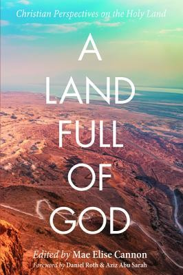 A Land Full of God: Christian Perspectives on the Holy Land  -
