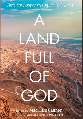 A Land Full of God  -     Edited By: Mae Elise Cannon