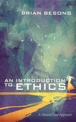 An Introduction to Ethics  -     By: Brian Besong