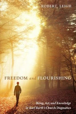 Freedom and Flourishing  -     By: Robert Leigh
