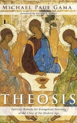 Theosis  -     By: Michael Paul Gama, Gerald L. Sittser