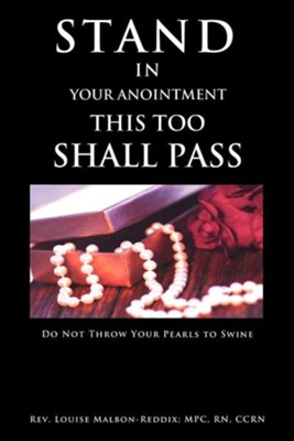 Stand in Your Anointment This Too Shall Pass  -     By: Rev. Louise Malbon-Reddix