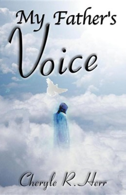 My Father's Voice  -     By: Cheryle Herr