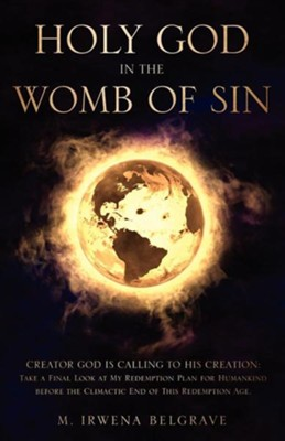 Holy God in the Womb of Sin  -     By: M. Irwena Belgrave