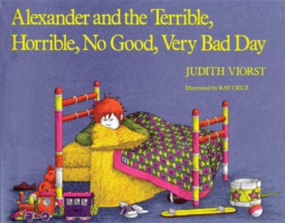 Alexander and the Terrible, Horrible, No Good, Very Bad Day  -     By: Judith Viorst     Illustrated By: Ray Cruz