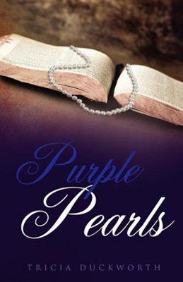 Purple Pearls  -     By: Tricia Duckworth