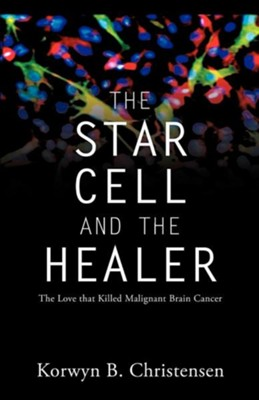 The Star Cell and the Healer  -     By: Korwyn B. Christensen