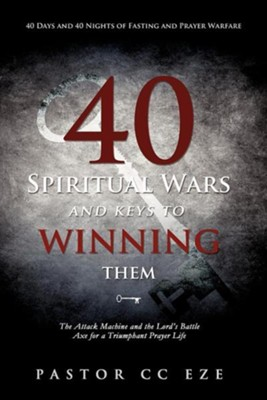 40 Spiritual Wars and Keys to Winning Them, Paper  -     By: Pastor CC Eze
