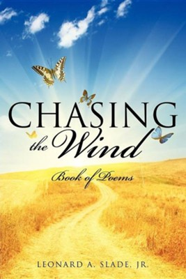 Chasing the Wind  -     By: Leonard A. Slade Jr.