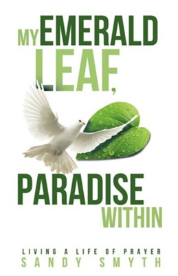 My Emerald Leaf, Paradise Within  -     By: Sandy Smyth