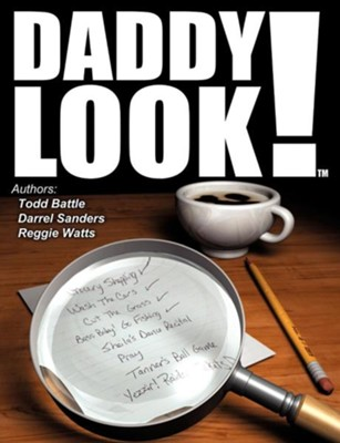 Daddy Look!  -     By: Todd Battle, Darrel Sanders, Reggie Watts