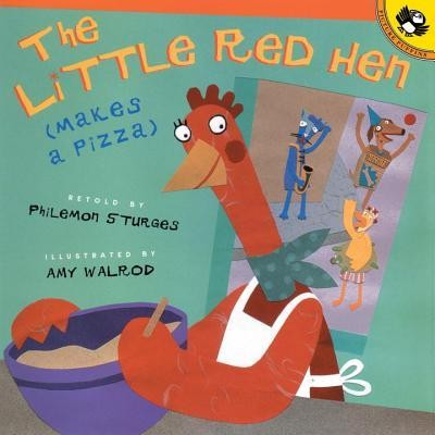 The Little Red Hen Makes a Pizza  -     By: Philemon Sturges     Illustrated By: Amy Walrod